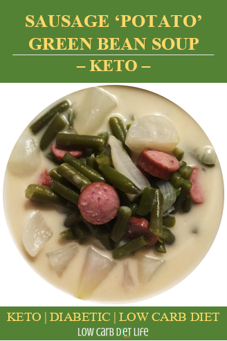 Sausage Potato Green Bean Soup Keto Style