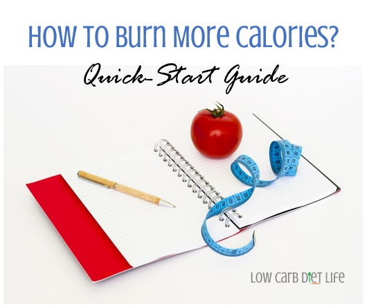 How To Burn More Calories (Quick-Start Guide)