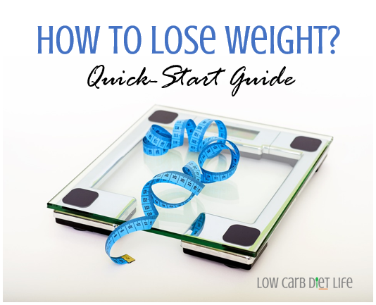 How To Lose Weight (Quick-Start Guide)