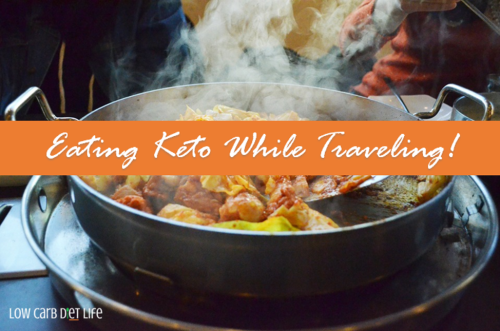 Eating Keto While Traveling